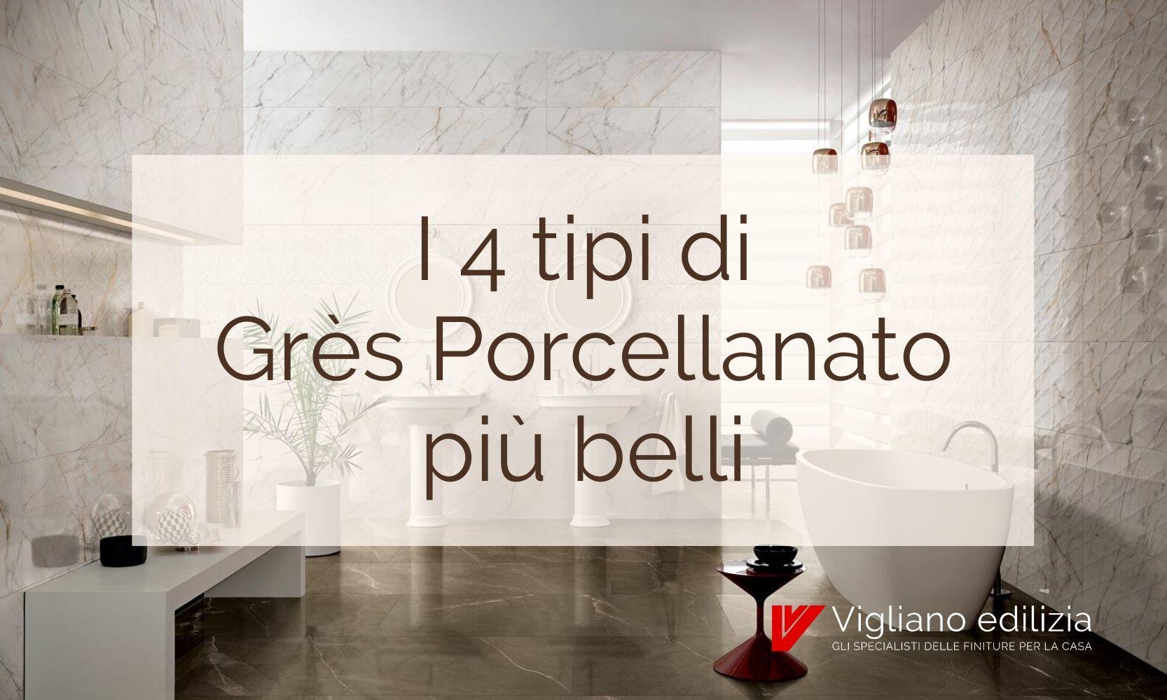 Gres Porcellanato Smaltato Caratteristiche i 4 tipi di grès porcellanato più belli - vigliano edilizia