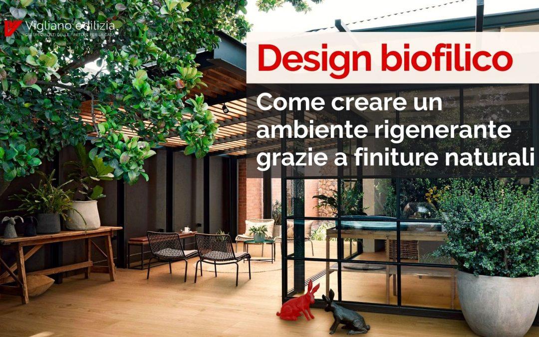 Design biofilico – perchè Grès e Piastrelle sono Naturali